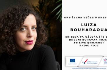 književna večer u dnevnom Luiza Bouharaoua 3.3. _ 19 h _ Rojc